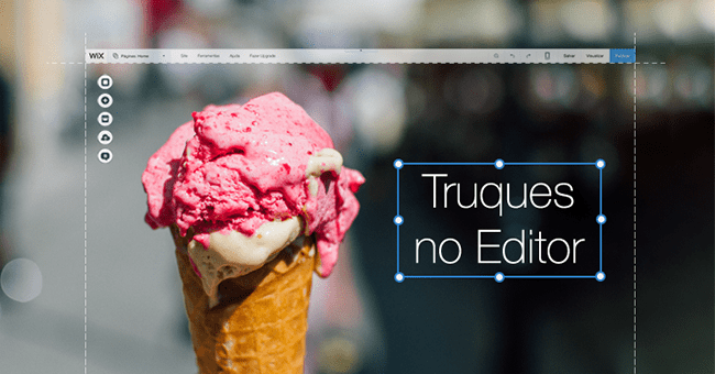 A Equipe do Wix Apresenta: Nossos Truques Favoritos no Editor