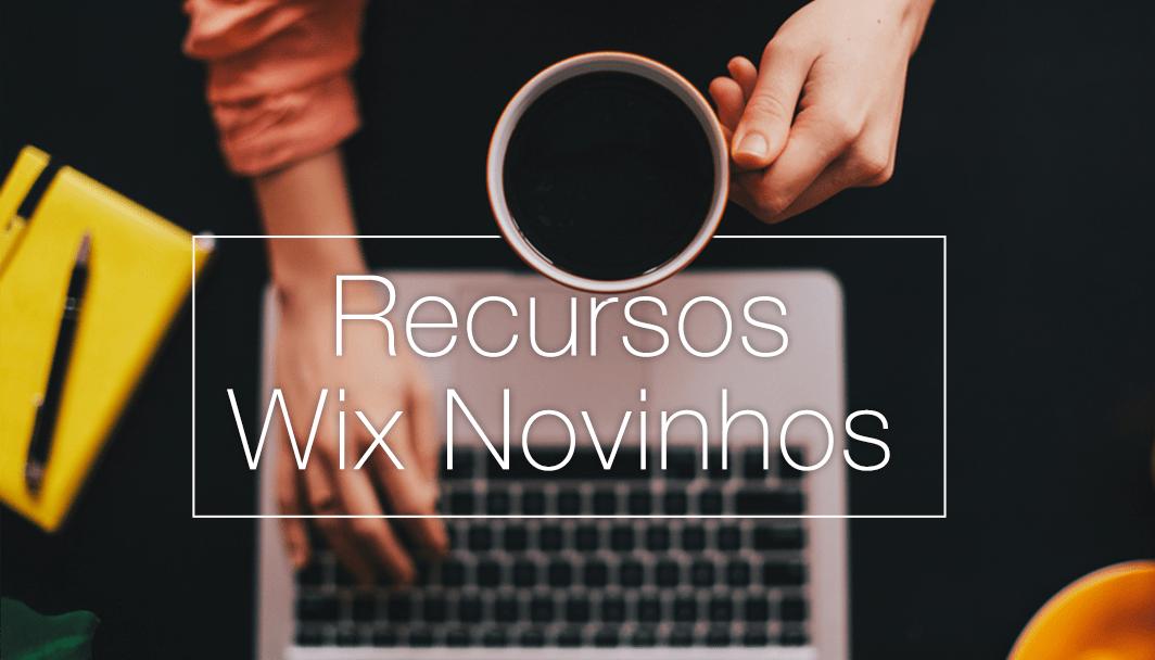 10 Novos Recursos Imperdíveis do Wix