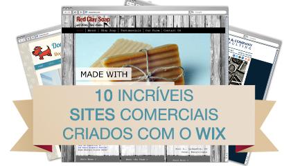 10 Incríveis Sites Comerciais Criados com o Wix