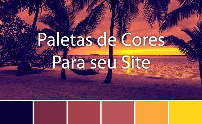 Cores e Mais Cores: Como Escolher a Paleta de Cores Ideal para o Seu Site